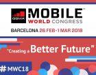 "Mobile World Congress 2018: ""Creating a Better Future"""