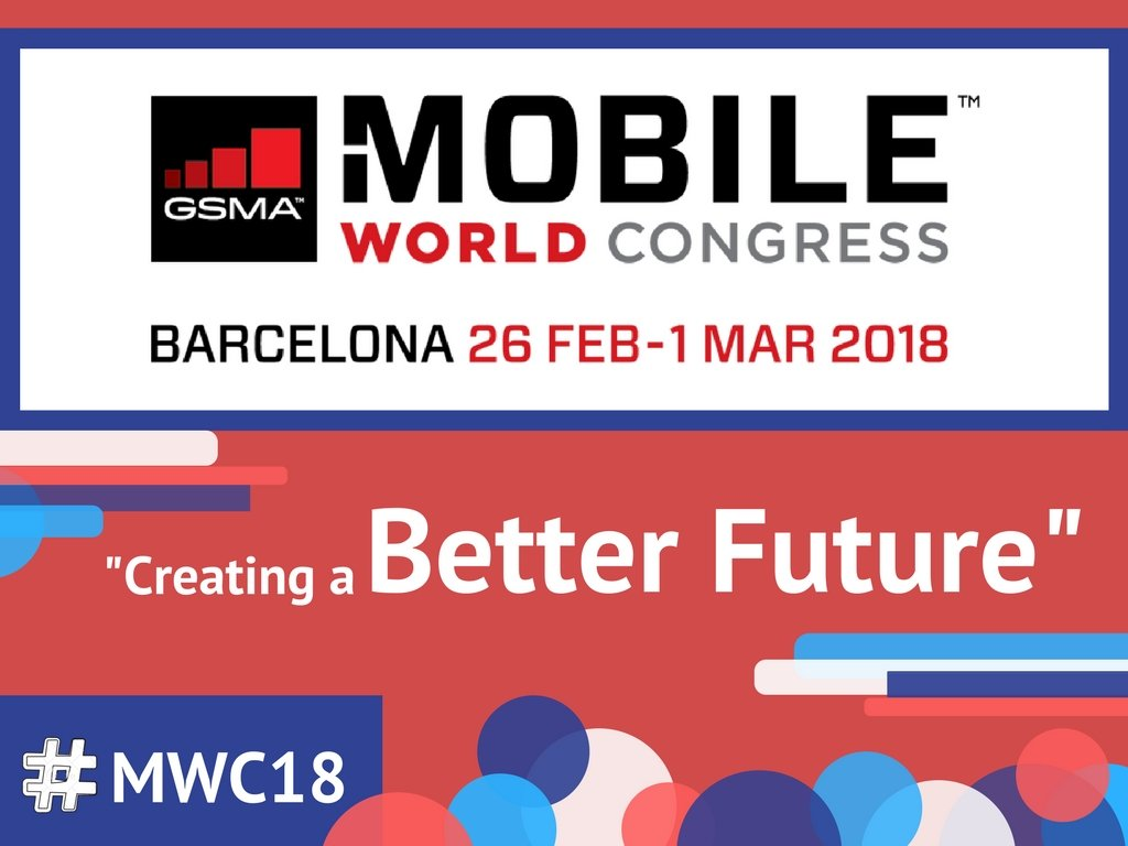 Mobile World Congress 2018: «Creating a Better Future»